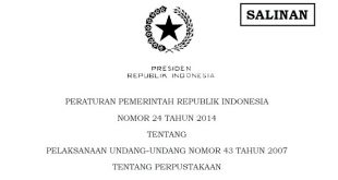 PP No 24 Tahun 2014 Tentang Pelaksanaan UU No 43 Tahun 2007 Tentang Perpustakaan